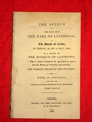 The Speech of the Earl of Liverpool, in House of Lords, on Friday, 26th May, 1820, on motion of ...