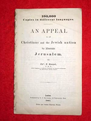 An Appeal to All Christians and the Jewish Nation to Liberate Jerusalem.: Zimpel, Chas. F.