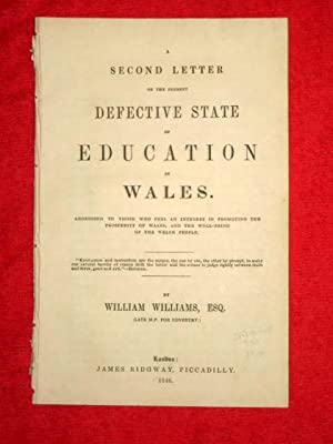 A Second Letter on the Present Defective State of Education in Wales.: Williams, William.