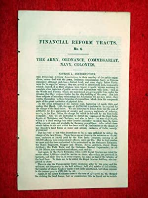 Financial Reform Tracts. No. 4. Army, Ordnance, Commissariat, Navy, Colonies.: Financial Reform ...