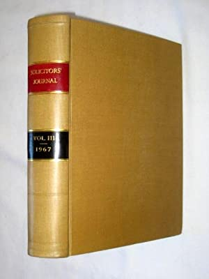 The Solicitors' Journal., Volume 111. January to December 1967.: The Solicitors' Journal.