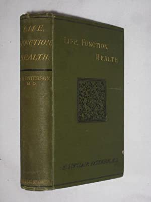 LIFE, FUNCTION, HEALTH. STUDIES for YOUNG MEN.: Paterson, H. Sinclair.