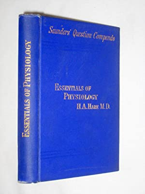 Essentials of Physiology, Arranged in the Form of Questions and Answers. Saunders' ...