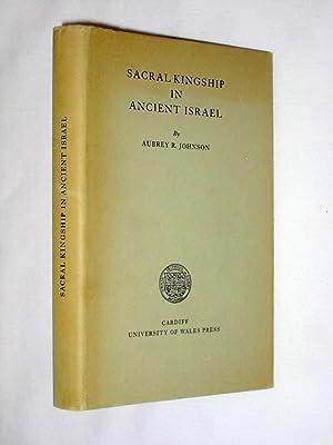 Sacral Kingship in Ancient Israel.: Johnson, Aubrey R.