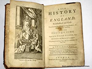 A New History of England Ecclesiastical and Civil, from the First Establishment of King Egbert . To...