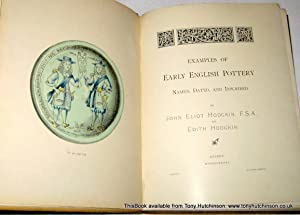 Examples of Early English Pottery, Named, Dated and Inscribed . No 51 of 500.: Hodgkin, John Eliot,...