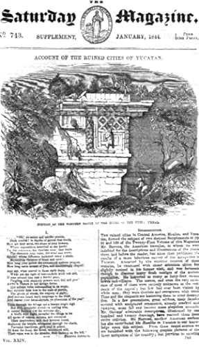 The Saturday Magazine Supplement No 743 of Jan 1844 Containing The RUINED CITIES of YUCATAN, inc 2 ...