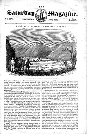 The Saturday Magazine No 670, Dec 1842 including CURLING - National Game of Scotland. + Sir James ...