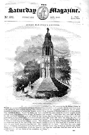 The Saturday Magazine No 681, Feb 1843 including QUEEN ELEANOR'S CROSSES Pt 2, (engraving of ...