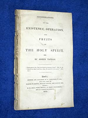 Considerations of the Existance, Operation and Fruits of the Holy Spirit.: Tatham, Joseph.