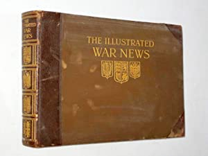The Illustrated War News. Being a Pictorial Record of the Great War. Volume 2 Parts 13 - 24., 4th...