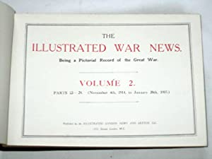 The Illustrated War News. Being a Pictorial Record of the Great War. Volume 2 Parts 13 - 24., 4th ...