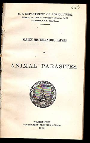 Farmer's Bulletin 35. Eleven Miscellaneous Papers on ANIMAL PARASITES. U.S. Department of ...