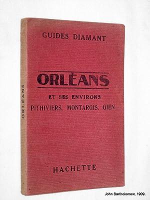 Guides Diamant. Orleans et Ses Environs Pithiviers - Montargis - Gien.: Guides Diamant