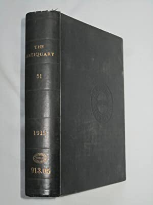 The Antiquary, A Magazine Devoted To The Study of the Past, Volume LI, January to December 1915