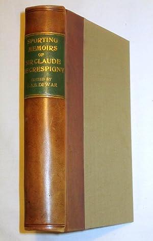 Memoirs of Sir Claude Champion de Crespigny, Bart.: Sir Claude De Crespigny. & G.A.B. Dewar.