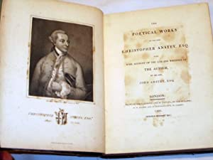The Poetical Works of the Late Christopher Anstey, Esq. With Some Account of the Life and Writings ...