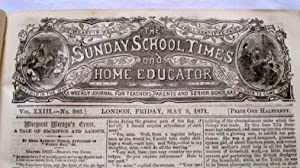The Sunday School Times and Home Educator, a weekly journal for teachers, parents and senior ...