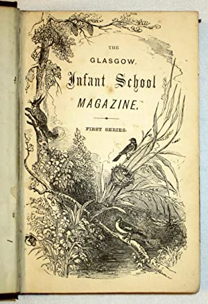 The Glasgow Infant School Magazine. First Series. Lessons for Children.: Caughie, D.