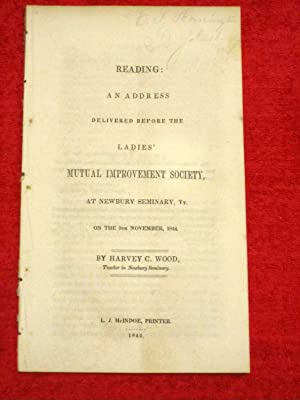 Reading, an Address Delivered before the Ladies Mutual Improvement Society at Newbury Seminary on ...