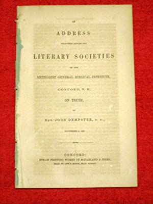 An Address Delivered before the Literary Societies of the Methodist General Biblical Institute, ...