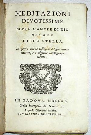 MEDITAZIONI DIVOTISSIME Sopra L'amore di Dio Del R. P. F. Diego Stella.,: Stella, Diego.