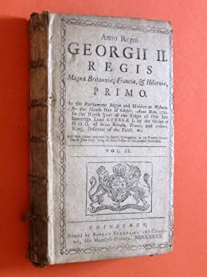 Anno Regni Georgii II Regis, Magna Britanniae, Franciae, & Hiberniae, PRIMO & SECUNDO At ...