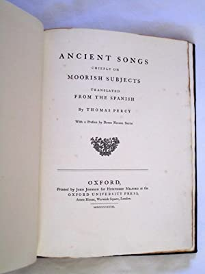 Ancient Songs chiefly on Moorish Subjects translated from the Spanish By Thomas Percy With a ...