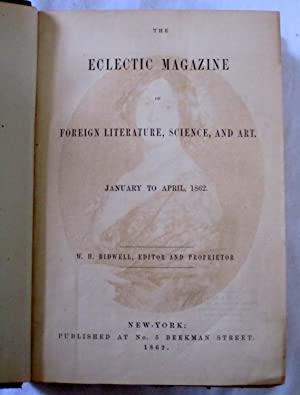 The Eclectic Magazine of Foreign Literature, Science, and Art. January to June 1862, 6 Monthly ...