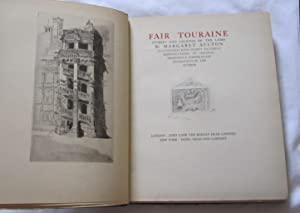 Fair Touraine. Stories and Legends of The Loire.: Aulton, Margaret.