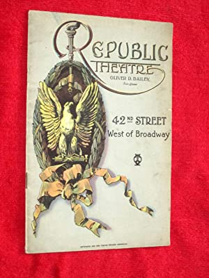 Republic Theatre 42nd Street West of Broadway. The Magazine Theatre Program.: Bailey, Oliver D.