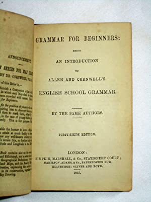 Grammar for Beginners; being an Introduction to Allen & Cornwell's English School Grammar:...