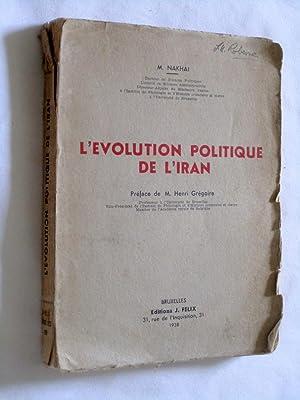 L'Evolution Politique de l'Iran: Nakhai, M.