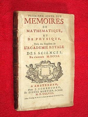 Suite des Mémoires de Mathématique et de Physique, 1751, tires des registres de l &#...