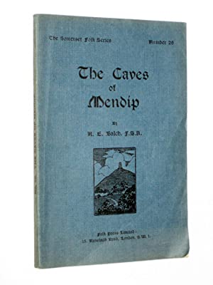 The Caves of Mendip. The Somerset Folk Series No.26.: Balch, H. E.