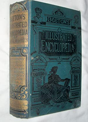 Beeton's Illustrated Encyclopaedia of Universal Information. Geography, Biography, Science, ...