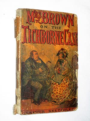 Mrs Brown on the Tichborne Case.: Sketchley, Arthur.