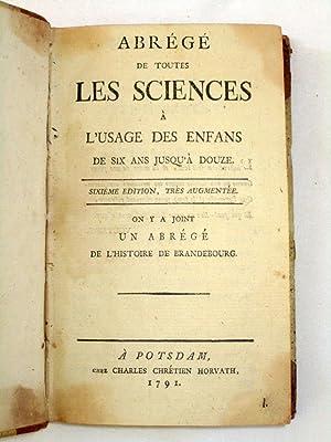 Abrege De Toutes Les Sciences a L'usage Des Enfans De Six Ans Jusqua Douze. On y a Joint Un ...