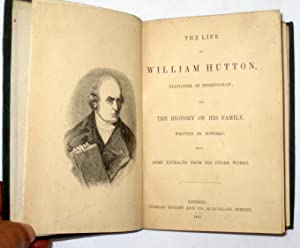 The Life of William Hutton Stationer of Birmingham and the History of his Family, written by ...