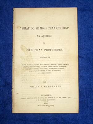 What Do Ye More Than Others ? An Address to Christian Professors.: Carpenter, Philip.