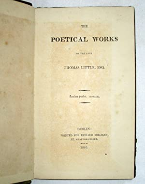 The Poetical Works of The Late Thomas Little, Esq: Little, Thomas. (Thomas Moore.)
