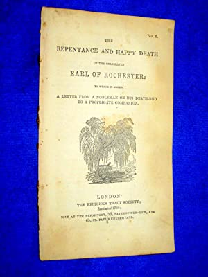 Pamphlet No 6. The Repentance and Happy Death of the Celebrated Earl of Rochester to Which is Added...