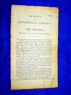 Pamphlet No 32. The Immoral and Anti-Christian Tendency of the Theatre.