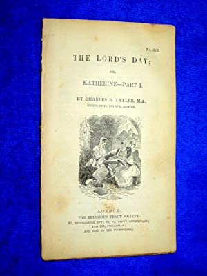 Pamphlet No 513. The Lord's Day, or, Katherine Part I.: Tayler, Charles R.