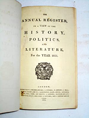 The Annual Register or A View of The History, Politics and Literature for The Year 1811. Vol LIII.