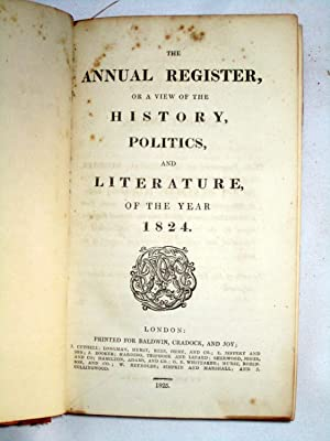 The Annual Register or a View of the History, Politics and Literature of the Year 1824