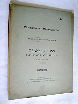 Birmingham and Midland Institute. Birmingham Archaeological Society Transaction, Excursions, and ...