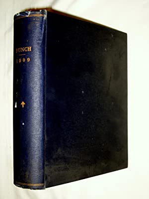 PUNCH or the London Charivari, Vol. CXXXVI & CXXXVII, January - December, 1909, Vols 136 + 137,...