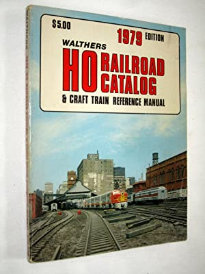 Walthers 1979 Edition HO Railroad Catalog and Craft Train Reference Manual.