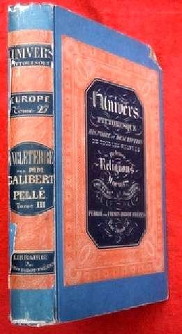 L'Univers, Histoire et description de tous les peuples : ANGLETERRE Tome 3.: Galibert, L�on & ...
